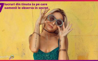 7 lucruri din tinuta ta pe care oamenii le observa in secret
