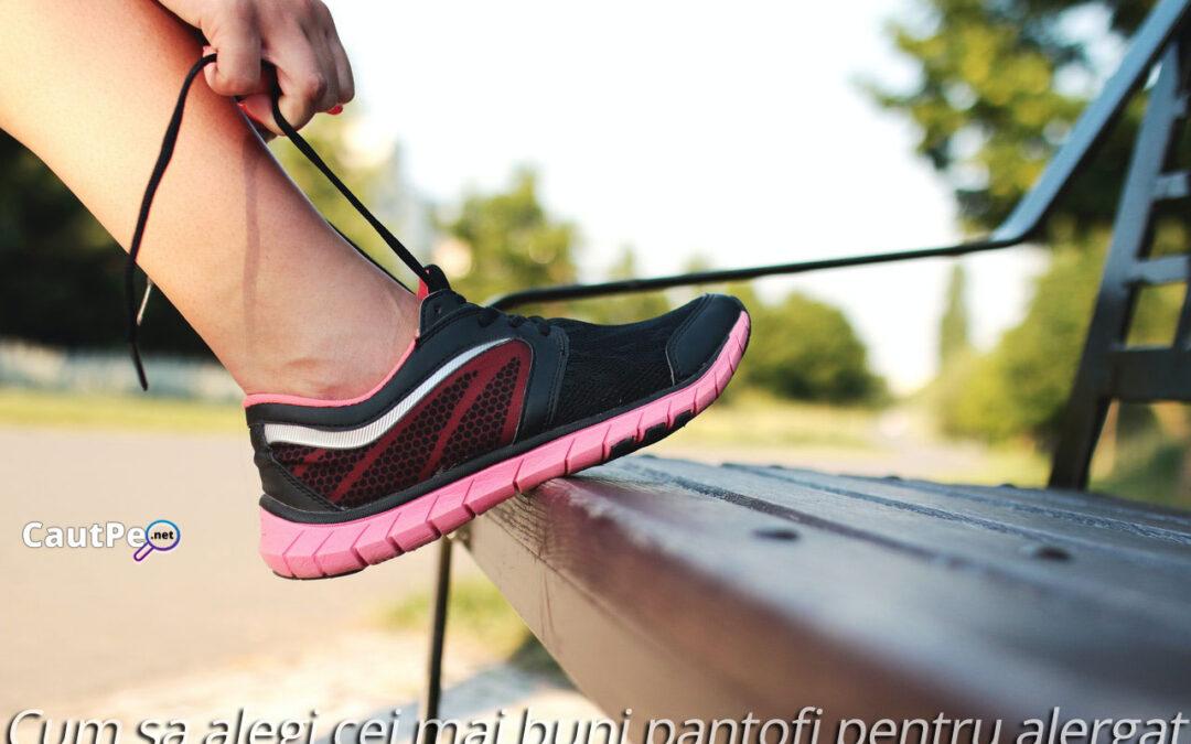 Cum sa alegi cei mai buni pantofi pentru alergat
